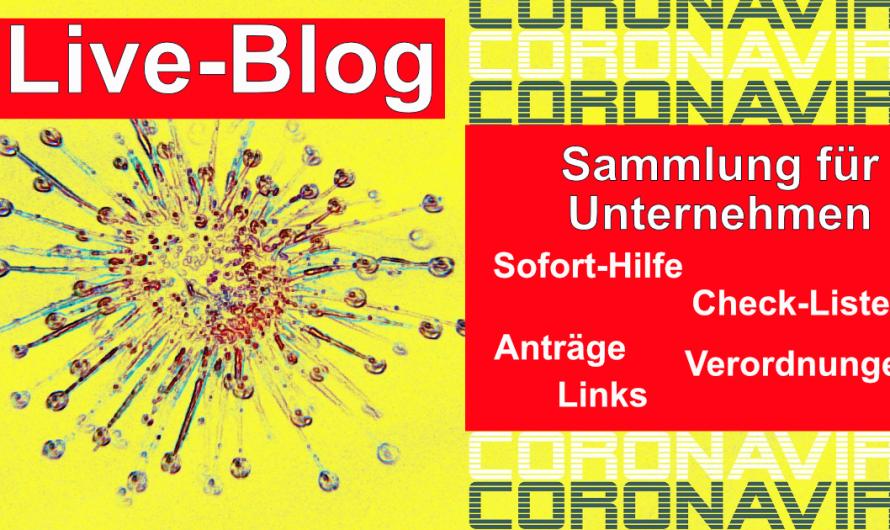 LIVE Blog: Corona Infos für die Wirtschaft – Links, Anträge, Sofort-Hilfe, Stundungen…