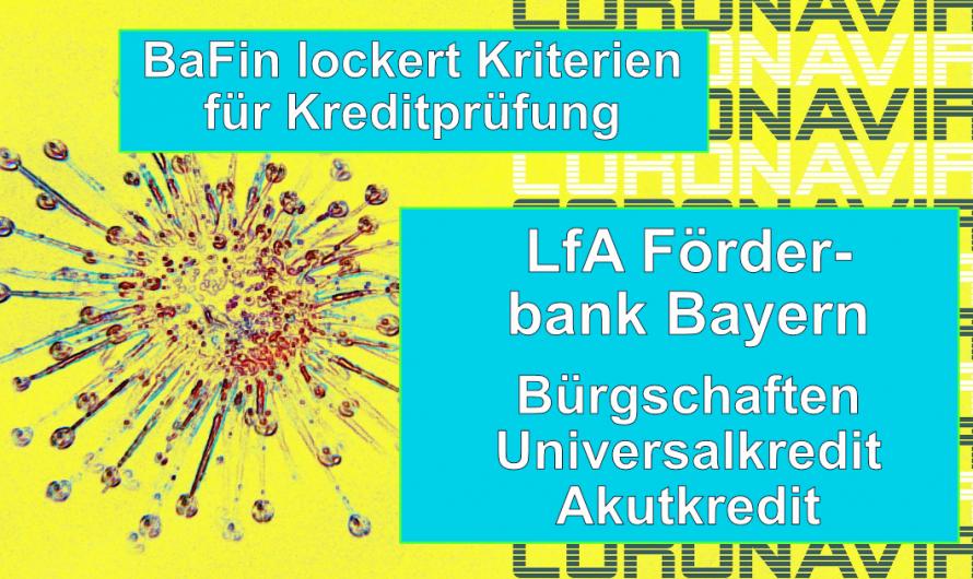 Darlehensprogramm der LfA Förderbank – Hotline für Unternehmen – BaFin lockert  Prüfung der Kreditwürdigkeit
