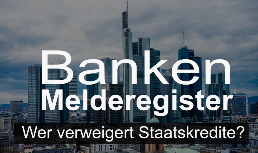 Banken-Melderegister! Welche Banken verweigern KfW- oder Landeskredite? Wir listen sie alle auf.